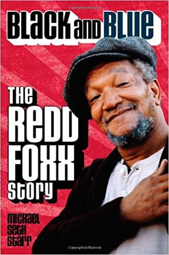 Black and Blue: the Redd Foxx Story written by Michael Seth Starr