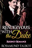 Romance: Regency Romance: Rendezvous With the Duke (Historical Victorian Romance) (Historical Regency Romance Menage Short Stories)