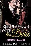 Romance: Regency Romance: Rendezvous With the Duke (Historical Victorian Romance) (Historical Regency Romance Menage Short Stories)