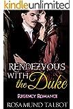 Romance: Regency Romance:Rendezvous with the Duke(Historical Regency Romance) (Historical Regency Romance Short Stories)