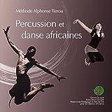 La danse africaine, c'est la vie...