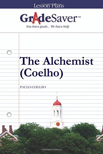 GradeSaver (TM) Lesson Plans: The Alchemist (Coelho)