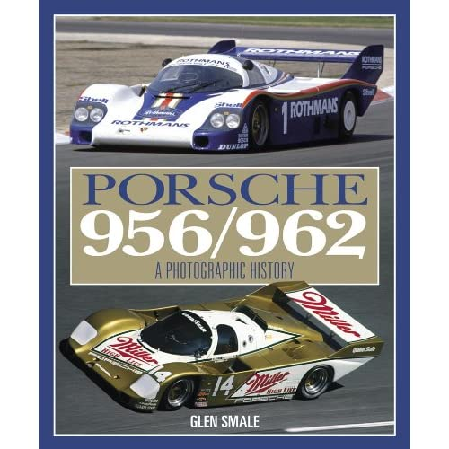 Porsche 956/962: A Photographic History by Glen Smale