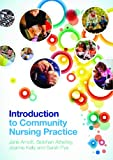 img - for Introduction to Community Nursing Practice book / textbook / text book