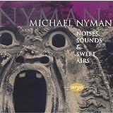 Nyman - Noises, Sounds & Sweet Air / Bott � Summers � Bostridge ~ Michael Nyman