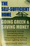 img - for The Self-Sufficient Home: Going Green and Saving Money book / textbook / text book
