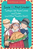 Junie B., First Grader: Turkeys We Have Loved and Eaten (and Other Thankful Stuff) (A Stepping Stone Book(TM))