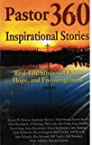 img - for Pastor360 Inspirational Stories: Real Life Stories of Faith, Hope, and Encouragement book / textbook / text book