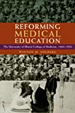 img - for Reforming Medical Education: The University of Illinois College of Medicine, 1880-1920 book / textbook / text book