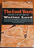 img - for The Good Years: From 1900 to the First World War book / textbook / text book