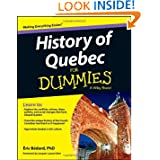 History of Quebec For Dummies (For Dummies (History, Biography & Politics)