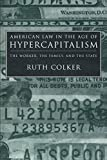American Law in the Age of Hypercapitalism: The Worker, the Family, and the State (Critical America) (081471563X) by Colker, Ruth