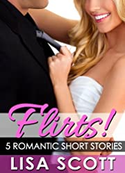 Flirts! 5 Romantic Short Stories (The Flirts! Collection)