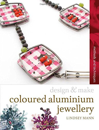Coloured Aluminium Jewellery (Design and Make)