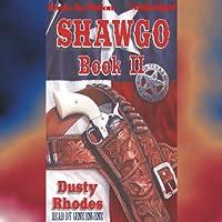 Shawgo: Shawgo Series, Book 2 (       UNABRIDGED) by Dusty Rhodes Narrated by Gene Engene