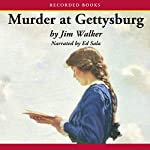 Murder at Gettysburg | James Walker