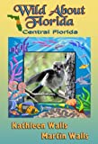 img - for Wild About Florida: Central Florida book / textbook / text book