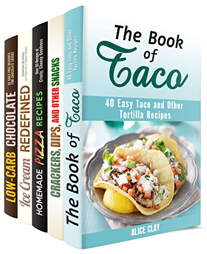 Homemade Snacks Box Set (5 in 1): Tacos, Pizza, Dips, and Chocolates to Fill Your Stomach With (Low-Carb Snacks) by Alice Clay, Nicole Moran, Monique Lopez, Phyllis Gill, Peggy Carlson