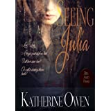 Seeing Julia - Contemporary Romance Noveldi Katherine Owen