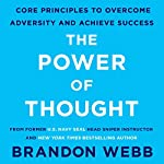 The Power of Thought: Core Principles to Overcome Adversity and Achieve Success | Brandon Webb