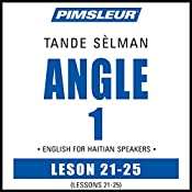 ESL Haitian Phase 1, Unit 21-25: Learn to Speak and Understand English as a Second Language with Pimsleur Language Programs    Pimsleur