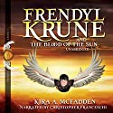 Frendyl Krune and the Blood of the Sun: Amüli Chronicles: Frendyl Krune, Book 1 Audiobook by Kira A. McFadden Narrated by Christopher Franceschi