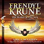 Frendyl Krune and the Blood of the Sun: Amüli Chronicles: Frendyl Krune, Book 1 | Kira A. McFadden