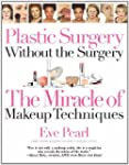 Plastic Surgery Without the Surgery:...