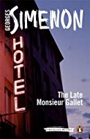 The Late Monsieur Gallet: Inspector Maigret #2