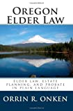 Oregon Elder Law: Elder law, estate planning, and probate in plain language