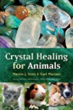 Crystal Healing for Animals (189917124X) by Scott, Martin