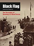 img - for Black Flag: The Surrender of Germany's U-Boat Forces book / textbook / text book