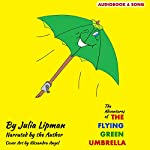 The Adventures of the Flying Green Umbrella | Julia Lipman