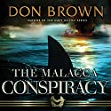 The Malacca Conspiracy Audiobook by Don Brown Narrated by Dick Hill