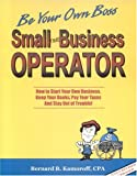 img - for Small Time Business Operator: How to Start Your Own Business, Keep Your Books, Pay Your Taxes & Stay Out of Trouble (Small Time Operator: How to Start ... Keep Yourbooks, Pay Your Taxes, & Stay Ou) book / textbook / text book