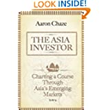 The Asia Investor: Charting a Course Through Asia's Emerging Markets