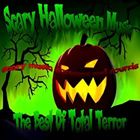 Scary Halloween Music, Screams & Sounds: Scary Halloween Music: MP3