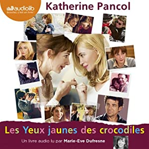 Les Yeux jaunes des crocodiles (Trilogie Joséphine 1) Audiobook