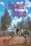 img - for Feathered Dragons: Studies on the Transition from Dinosaurs to Birds (Life of the Past) book / textbook / text book