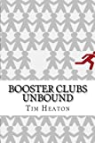 img - for Booster Clubs Unbound: Think Big to Win Big book / textbook / text book