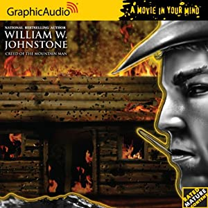 The Mountain Man 23 Creed of the Mountain Man (Graphicaudio- a Movie in Your Mind -the Mountain Man) by William W. Johnstone