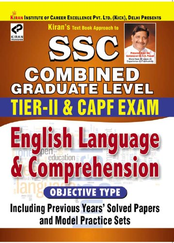 SSC Combined Graduate Level Tier-II & CAPF Exam English Language & Comprehension Objective Type Including Years' Solved Papers and Model Practice Sets