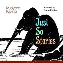 Just so Stories Audiobook by Rudyard Kipling Narrated by Edward Miller