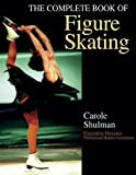 img - for The Complete Book of Figure Skating by Shulman, Carole (December 12, 2001) Paperback book / textbook / text book