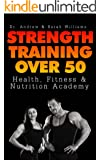 Strength Training Over 50 (Health, Fitness, and Nutrition Academy)