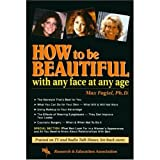 img - for How To Be Beautiful with Any Face at Any Age (Handbooks & Guides) book / textbook / text book