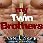 My Twin Brothers | Evan J. Xavier