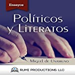 Políticos y Literatos: (Ensayo) [Politicians and Writers: (Essay)] | Miguel de Unamuno