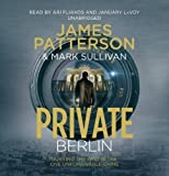 James Patterson Private Berlin (Private 3) by Patterson, James on 03/01/2013 Unabridged edition