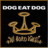 "All Boro Kingsvon ""Dog Eat Dog"""